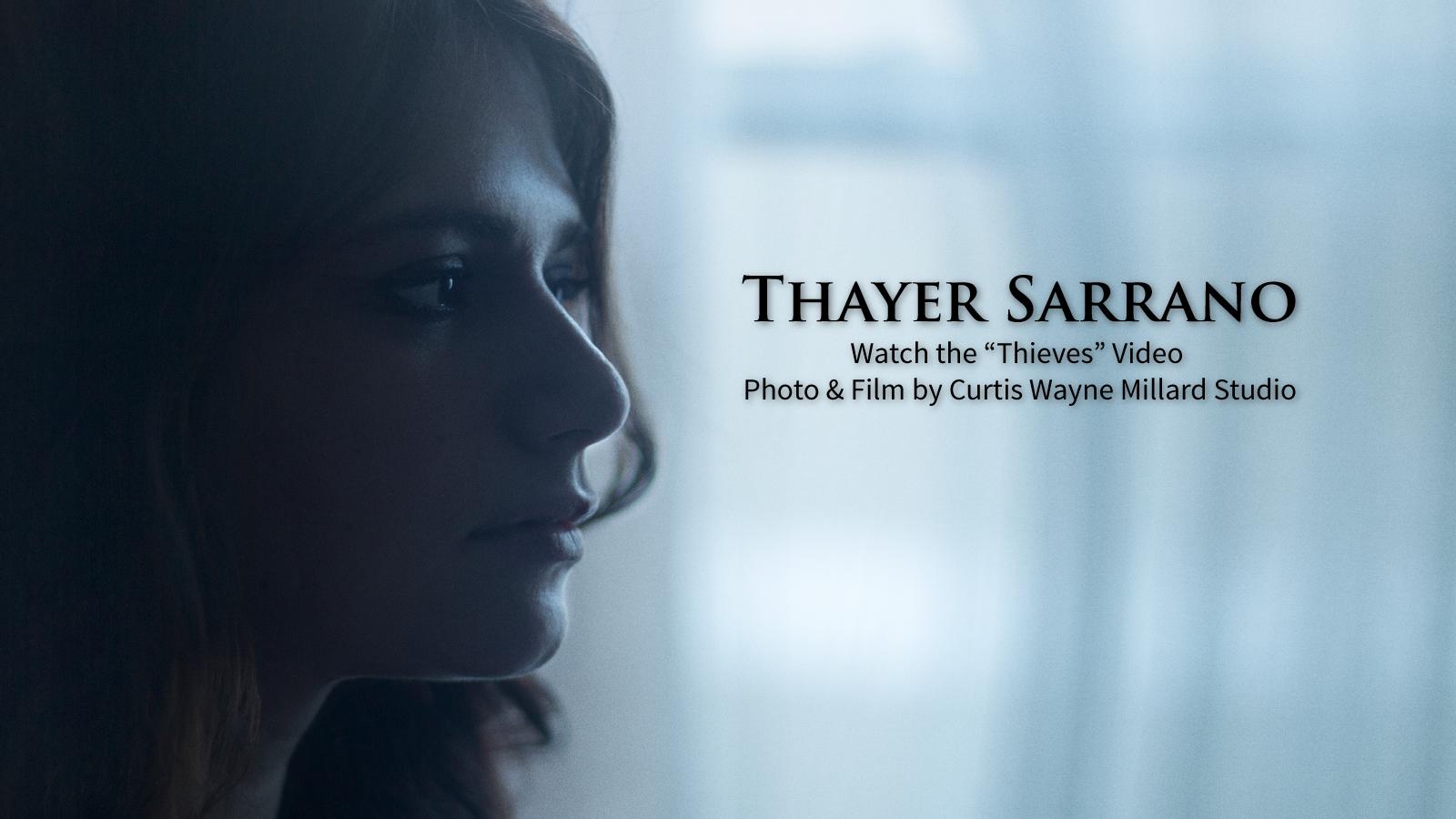 Thayer Sarrano. Thieves Video. Huffington Post. CWM Studio. Curtis Wayne Millard Studio.